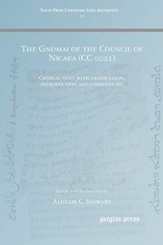 The Gnomai of the Council of Nicaea (CC 0021) By Alistair Stewart
