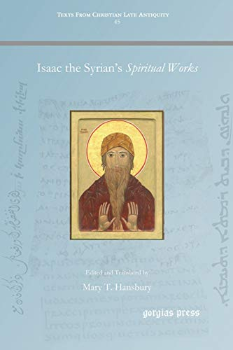 Isaac the Syrian's Spiritual Works By Mary Hansbury