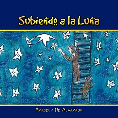 Subiendo a la Luna By Aracely De Alvarado