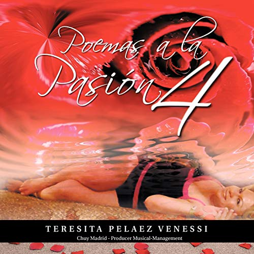 Poemas a la Pasion 4 By Teresita Pelaez Venessi