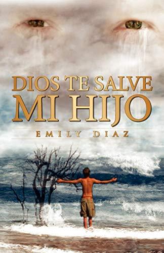 Dios Te Salve Mi Hijo By Emily Diaz