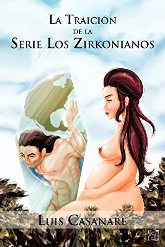 La Traici N de La Serie Los Zirkonianos By Luis Casanare