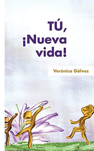 Tu, Nueva Vida! By Ver Nica G Lvez