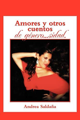 Amores y Otros Cuentos Deg Nero...Sidad. By Andrea Salda a