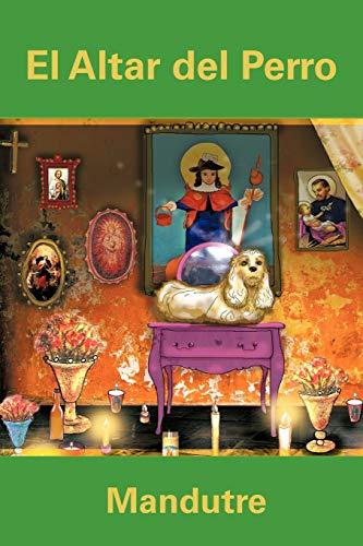 El Altar del Perro By Mandutre