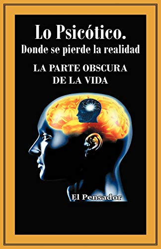 Lo Psicotico. Donde Se Pierde La Realidad By El Pensador
