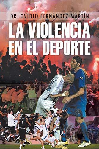 La Violencia En El DePorte By Dr Ovidio Fernandez Martin