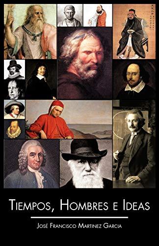 Tiempos, Hombres E Ideas By Jos Francisco Martinez Garcia