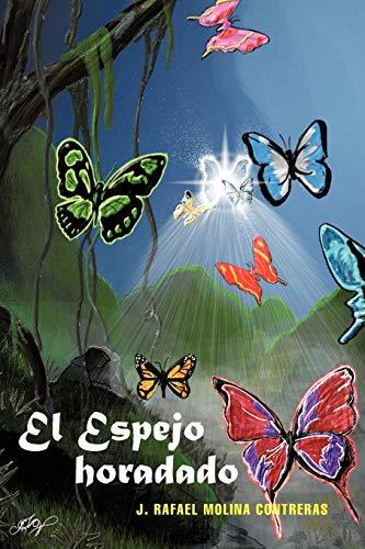 El Espejo Horadado By J Rafael Molina Contreras