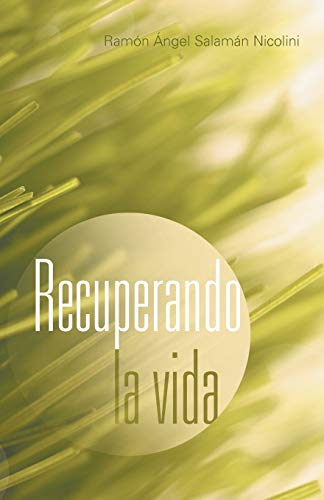 Recuperando La Vida By Ram N Ngel Salam N Nicolini