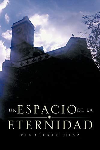 Un Espacio de La Eternidad By Rigoberto Diaz