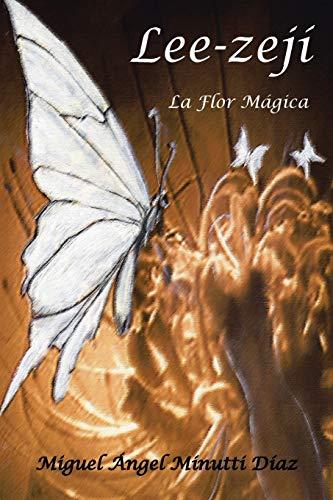 Lee-Zeji, La Flor Magica By Miguel Angel Minutti Diaz