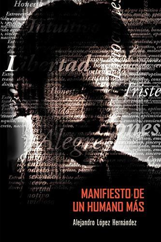 Manifiesto de Un Humano Mas By Alejandro L Pez Hern Ndez