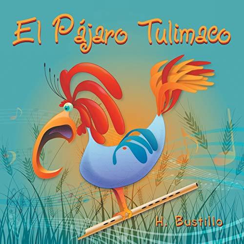 El Pajaro Tulimaco By H Bustillo