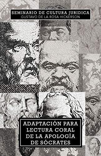 Adaptacion Para Lectura Coral de la Apologia de Socrates By Gustavo De La Rosa Hickerson