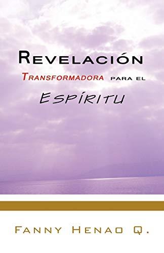 Revelacion Transformadora Para El Espiritu By Fanny Henao Q