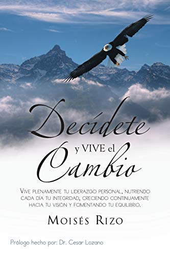 Decidete y Vive El Cambio By Moises Rizo
