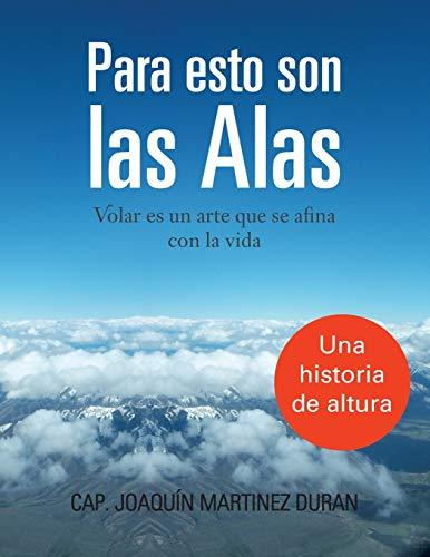 Para Esto Son Las Alas By Cap Joaquin Martinez Duran