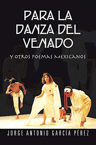 Para La Danza del Venado By Jorge Antonio Garcia Perez