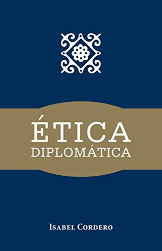 Etica Diplomatica By Isabel Cordero