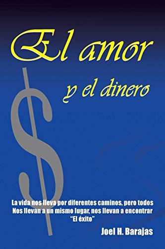 El Amor y El Dinero By Joel H Barajas