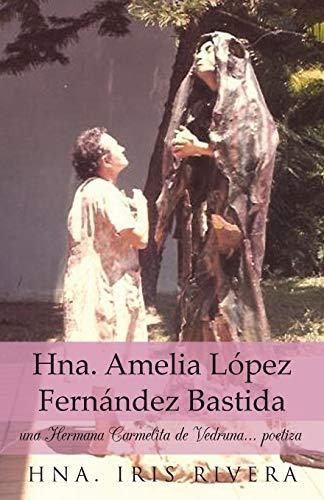 Hna. Amelia Lopez Fernandez Bastida By Hna Iris Rivera
