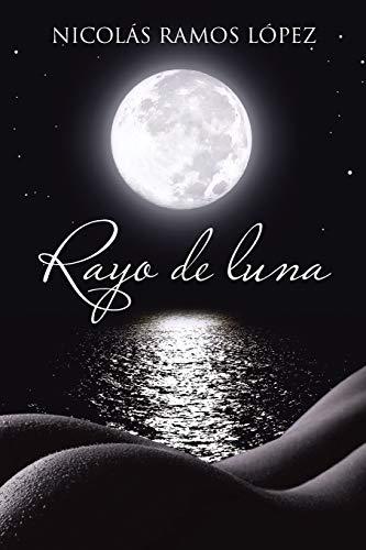 Rayo de Luna By Nicolas Ramos Lopez