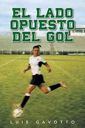 El Lado Opuesto del Gol By Luis Gavotto