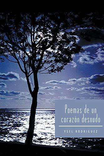 Poemas de Un Corazon Desnudo By Ysel Rodriguez