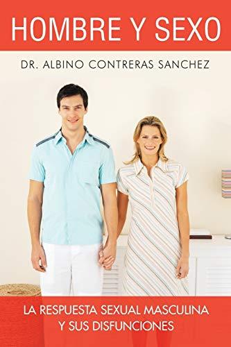 Hombre y Sexo By Albino Contreras Sanchez, Dr