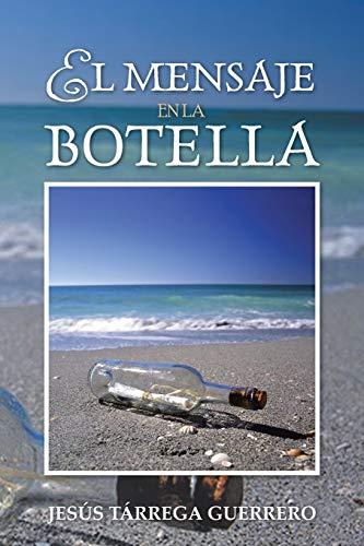 El Mensaje En La Botella By Jesus Tarrega Guerrero