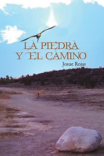 La Piedra y El Camino By Josue Rojas