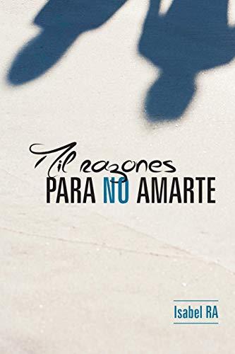 Mil Razones Para No Amarte By Maria Isabel Rodriguez Arana