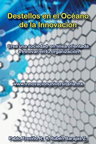 Destellos En El Oceano de La Innovacion By Pablo Trevino R