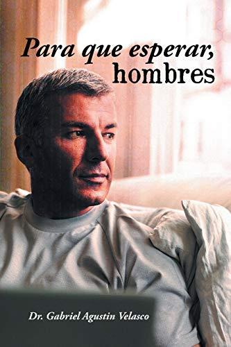 Para Que Esperar, Hombres By Gabriel Agustin Velasco, Dr