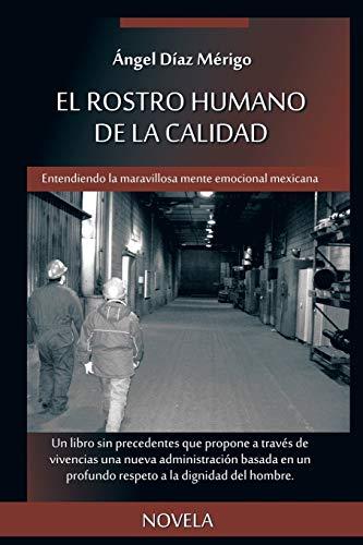 El Rostro Humano de La Calidad By Angel Diaz Merigo
