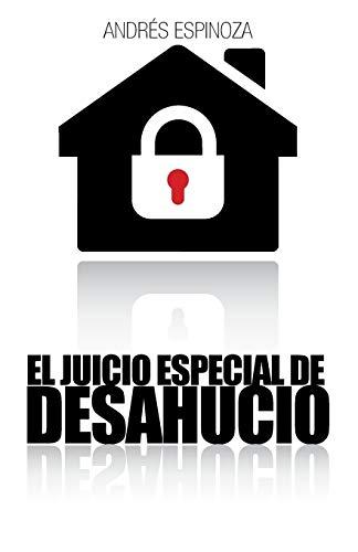 El Juicio Especial de Desahucio By Andres Espinoza