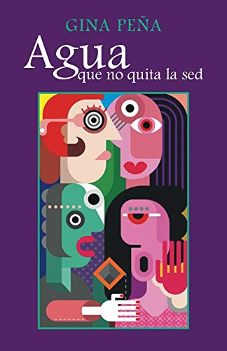 Agua Que No Quita La sed By Gina Pena