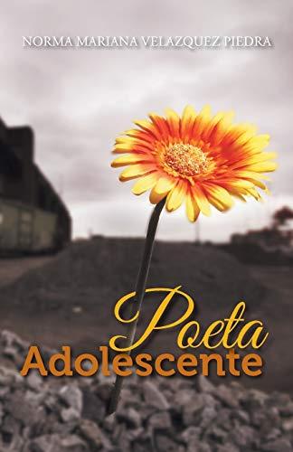 Poeta Adolescente By Norma Mariana Velazquez Piedra
