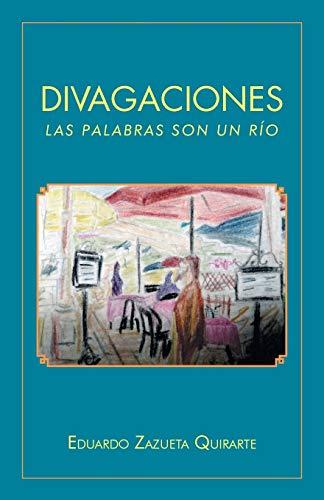 Divagaciones By Eduardo Zazueta Quirarte