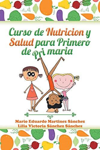Curso de Nutrici n y Salud Para Primero de Primaria By Mario Eduardo Martinez Sanchez