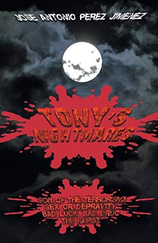 Tony's Nightmares By Jose Antonio Perez Jimenez