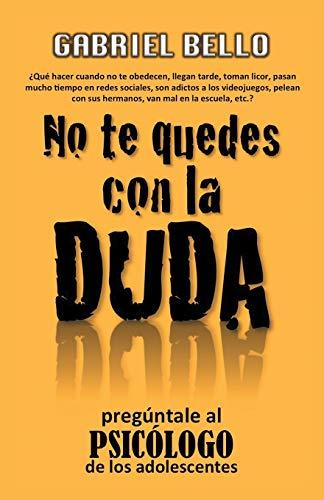 No Te Quedes Con La Duda;  preg ntale Al Psic logo! By Gabriel Bello Martinez