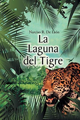 La Laguna del Tigre By Narciso R De Leon