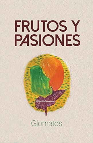 Frutos y Pasiones By Giomatos