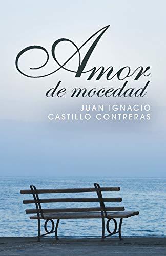 Amor de Mocedad By Juan Ignacio Castillo Contreras