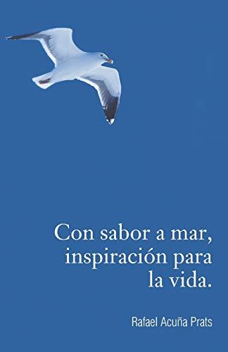 Con Sabor a Mar, Inspiraci n Para La Vida. By Rafael Acuna Prats