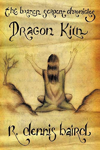 The Brazen Serpent Chronicles By R. Dennis Baird