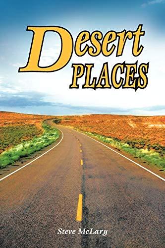 Desert Places By Steve McLary