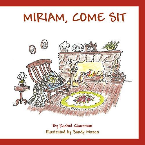 Miriam, Come Sit By Rachel Clausman